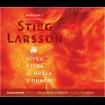 Stieg Larsson - Milénium II.- Dívka, která si hrála s ohněm. Audiokniha